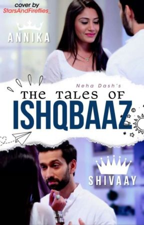 The tales of ishqbaaaz 😘II Drabbles n Ficlets by neha_loves_ishqbaaaz