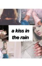a kiss in the rain (ft daisy tomlinson) by mrspxtter