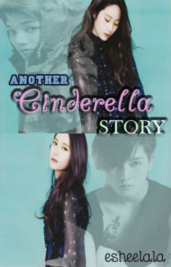 Another Cinderella Story {COMPLETED}