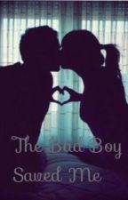 The Bad Boy Saved Me by sahara_desert30