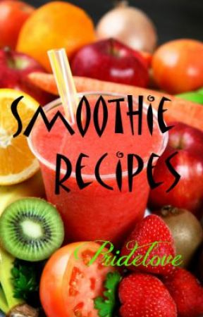 Smoothie Recipes by PrideLove