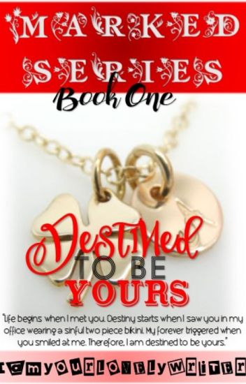 Marked Series 1: Destined To Be Yours (PUBLISHED UNDER FPH)