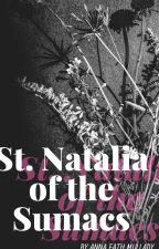St. Natalia of the Sumacs by ladymullady