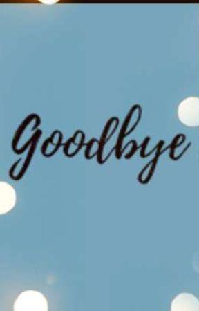 Goodbye ✔ by BhotxBalabala