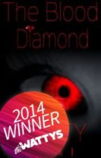 The Hunters Saga #1: The Blood Diamond (A 2014 Watty Winner)  ✅ by RJ_City