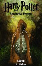 Harry Potter : Alternate Universe by Rasnak