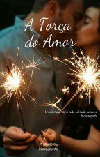 A força do Amor by Francielly58