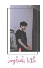 Jungkook's little [PT1 COMPLETE] by ladyb790