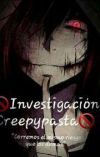 investigación creepypasta. by MaliaxChan
