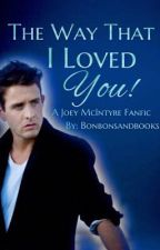 The Way That I Loved You! [Joey McIntyre] by bonbonsandbooks