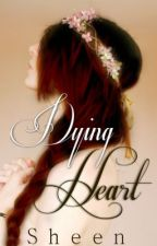 Dying Heart by She_Writes