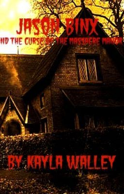 Jason Binx And The Curse Of The Massacre Manor