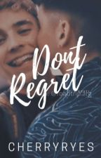 Don't regret. (Finished) by cherryryes