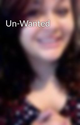 Un-Wanted