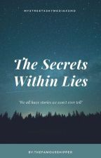 The Secret Within Lies by TheFamousShipper