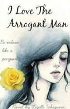 """I Love the Arrogant Man"" by Lizelle Tabaquero (2014) by LizelleTabaquero"