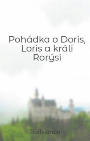 Pohádka o Doris, Loris a králi Rorýsi by Rudyamon