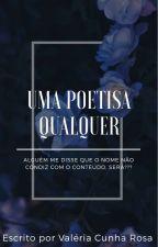 Uma Poetisa Qualquer  by EUumapoetisaqualquer