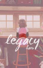 Legacy  [ Naruto Reader-Insert ] by Hazunyan