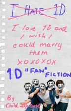 "I love 1D and I wish I could marry them. (1D ""fan""fic) by Child_Of_Dust"