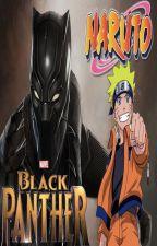 Naruto Hijo de T-Chala y la Pantera Negra(EN PAUSA) by AnimeTeoriasFanfics