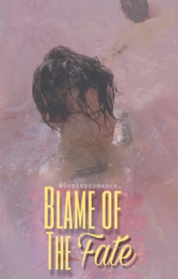 Blame of the fate  [h.s] [In revisione]