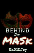 Behind the Mask(Gangster story)UnEditing by TagalogoMe
