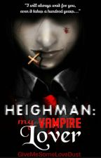 Heighman: My Vampire Lover by GiveMeSomeLoveDust