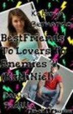 BestFriends To Lovers To Enemies ?! (KathNiel) by PinpinMasocol