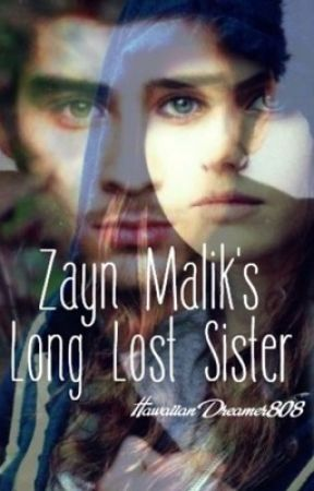 Zayn Malik's Long Lost Sister (Unedited) by HawaiianDreamer808