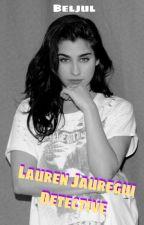 Lauren Juregui Detective by Beljul