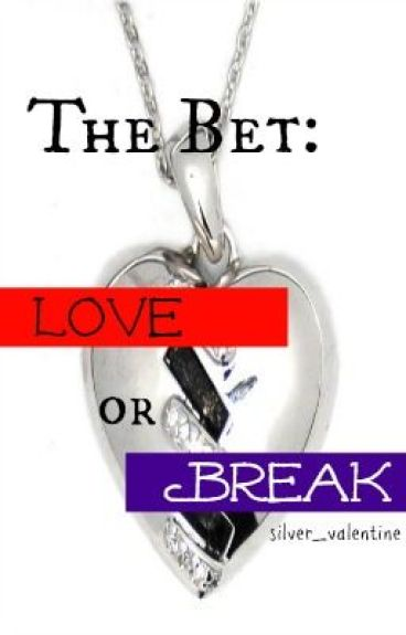 The Bet: Love or Break [short story] by silver_valentine