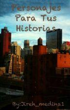 Personajes Para Tus Historias by Jireh_medina1