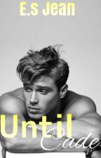 Until Cade (Until Series #2) | BWWM by ESjean