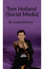 Tom Holland (Social Media) by louismintoxxx