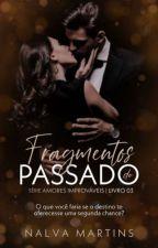FRAGMENTOS DO PASSADO. - SPIN-OFF do livro Você é Tudo Pra Mim. by ednalva2458