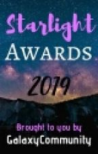 Starlight Awards 2019 ( Closed For Judging) by GalaxyCommunity