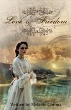 Love and Freedom (Book 1 in the Finding My Way Series) by mcorona7