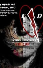 Eating Disorder (ED)--> The Liar by NamelessAgnostic