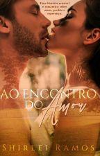 Ao encontro do amor (DEGUSTAÇÃO) by ShirleiRamos