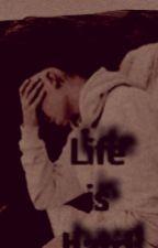 Life is hard. ~ Justin Bieber FF by Lokostories