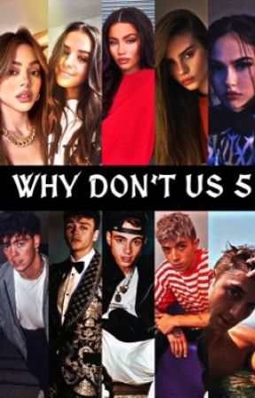 𝑾𝒉𝒚 𝑫𝒐𝒏'𝒕 𝑼𝒔 5 || Why Don't We Fanfic by WHORV06