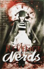 Revenge nila Miss Nerds by SweeT_MiChie