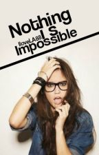 Nothing Is Impossible by IloveLA88