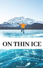 On Thin Ice | COMING SOON by hipstateasee