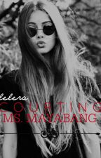 Courting Ms. Mayabang [On-Going] by Lelera