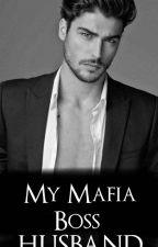 My Mafia Boss Husband (On Going) by samanthaaa_10