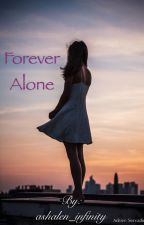 Forever Alone by ashalen_infinity
