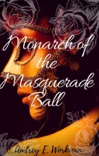 The Monarch of the Masquerade ball by AudreyEworkman