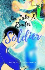 Soldier (Jim Lake X Reader)  by ScarletSapphireMoon